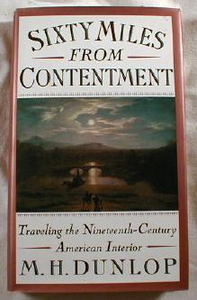 Image for Sixty Miles from Contentment:  Traveling the Nineteenth-Century American Interior