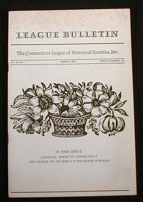 Image for League Bulletin - The Connecticut League of Historical Societies, Inc.  Vol. 30, No. 1, March 1978