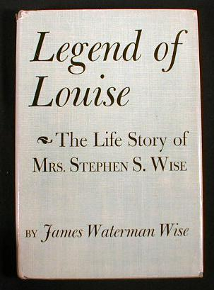 Image for Legend of Louise:  The Life Story of Mrs. Stephen S. Wise