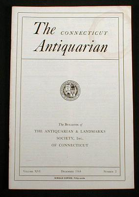 Image for The Connecticut Antiquarian:  The Bulletin of the Antiquarian and Landmarks Society, Inc. Of Connecticut.  Vol. XVI, No. 2, December 1964