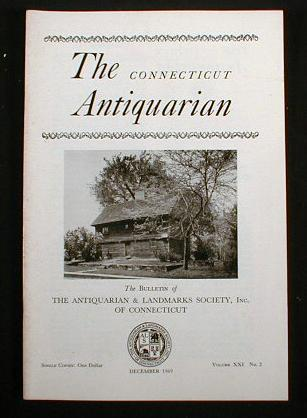 Image for The Connecticut Antiquarian:  The Bulletin of the Antiquarian and Landmarks Society, Inc. Of Connecticut.  Vol. XXI, No. 3, December 1969
