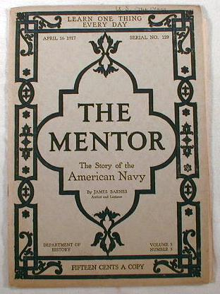 Image for The Mentor:  The Story of the American Navy.  Volume 5, Number 5, April 16, 1917, No. 129