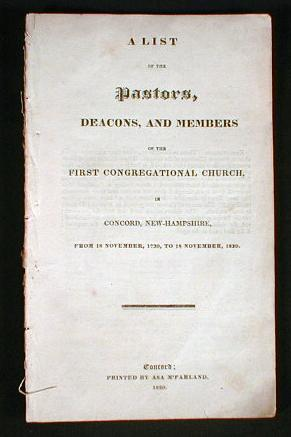 Image for A List of the Pastors, Deacons and Members of the First Congregational Church, in Corcord, New-Hampshire, From 18 November, 1730, to 18 November, 1830