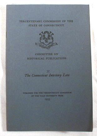 Image for The Connecticut Intestacy Law.  Tercentenary Commission of the State of Connecticut Committee on Historical Publications II