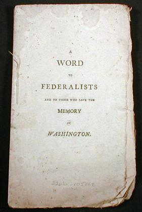Image for A Word to Federalists and to Those Who Love the Memory of Washington
