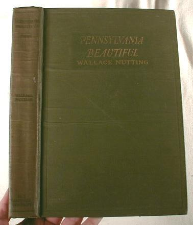 Image for Pennsylvania Beautiful (Eastern).  Illustrated By the Author with Many Examples of Landscapes and Old Houses in All the Counties Herein Described