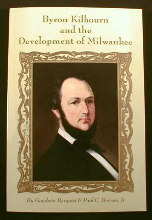 Image for Byron Kilbourn and the Development of Milwaukee