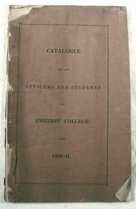 Image for Catalogue of The Officers and Students of Amherst College for the Academical Year 1840-41
