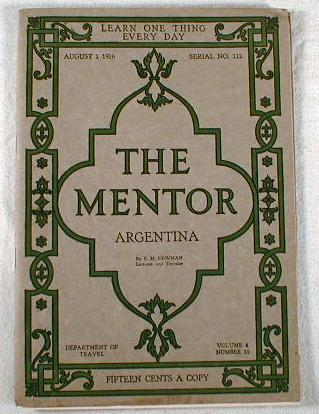 Image for The Mentor : Argentina.  Volume 4, Number 12, Serial Number 112, August 1, 1916