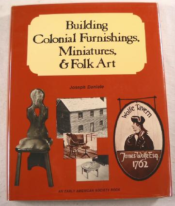 Image for Building Colonial Furnishings, Miniatures, and Folk Art