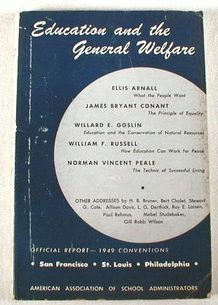 Image for Education and the General Welfare : Official Report - The American Administration of School Administrators - Regional Conventions 1949