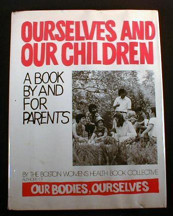 Image for Ourselves and Our Children: A Book by and for Parents