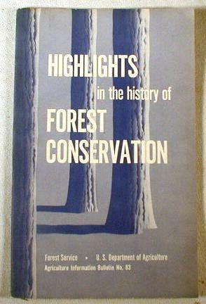 Image for Highlights in the History of Forest Conservation.  Agriculture Information Bulletin No. 83