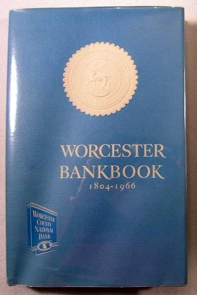 Image for Worcester Bankbook : From Country Barter to County Bank 1804-1966