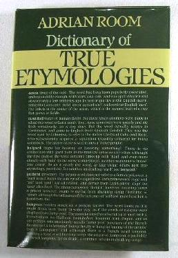 Image for A Dictionary of True Etymologies