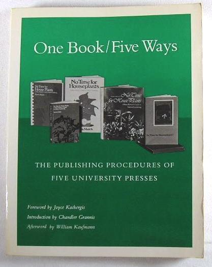 Image for One Book/Five Ways: The Publishing Procedures of Five University Presses