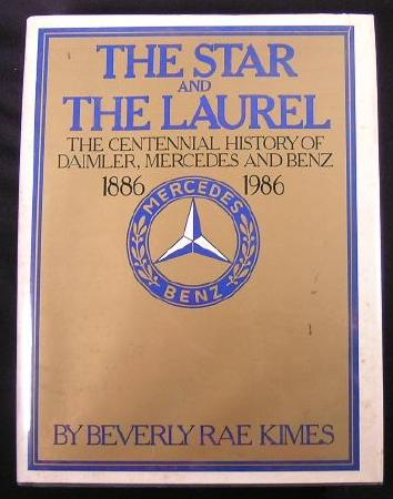Image for The Star and the Laurel: The Centennial History of Daimler, Mercedes, and Benz, 1886-1986