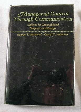 Image for Managerial Control Through Communication: Systems for Organizational Diagnosis and Design