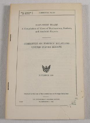 Image for East-West Trade.  A Compilation of Views of Businessmen, Bankers, and Academic Experts.  Committee on Foreign Relations, United States Senate