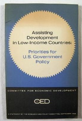 Image for Assisting Development in Low-Income Countries : Priorities for U.S. Government Policy : September 1969