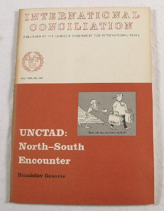 Image for UNCTAD: North-South Encounter.  International Conciliation No. 568 - May 1968