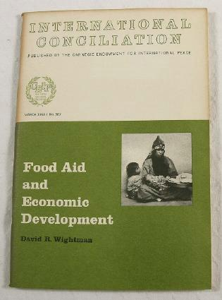 Image for Food Aid and Economic Development.  International Conciliation No. 567 - March 1968