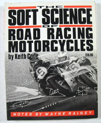 Image for Soft Science of Road Racing Motorcycles : The Technical Procedures and Workbook for Road Racing Motorcycles