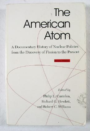 Image for The American Atom: A Documentary History of Nuclear Policies from the Discovery of Fission to the Present