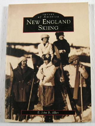 Image for New England Skiing 1870-1940: Images of America Series