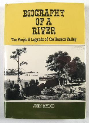 Image for Biography of a River : The People and Legends of the Hudson Valley