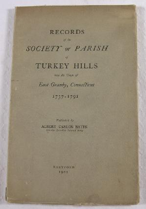 Image for Records of the Society or Parish of Turkey Hills, Now the Town of East Granby, Connecticut, 1737-1791