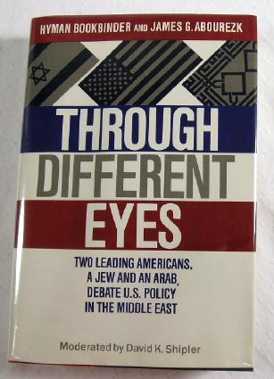 Image for Through Different Eyes: Two Leading Americans-A Jew and an Arab-Debate U.S. Policy in the Middle East
