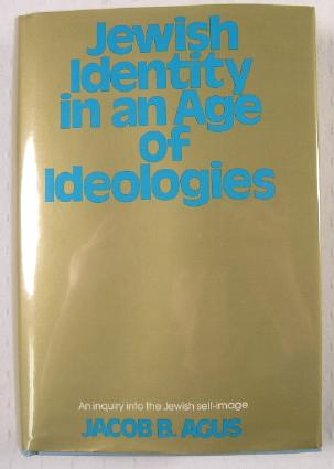 Image for Jewish Identity in an Age of Ideologies : An Inquiry Into the Jewish Self-Image