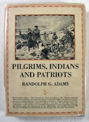 Image for Pilgrims, Indians and Patriots : The Pictorial History of America from the Colonial Age to the Revolution
