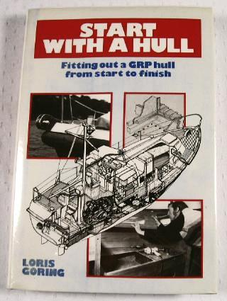 Image for Start With a Hull: Fitting Out a GRP Hull from Start to Finish