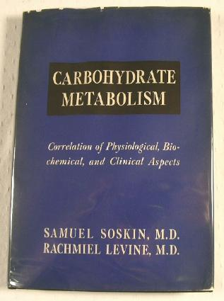 Image for Carbohydrate Metabolism: Correlation of Physiological, Biochemical and Clinical Aspects
