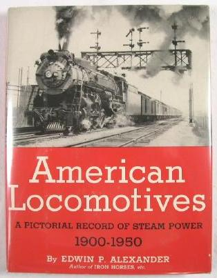 Image for American Locomotives : A Pictorial Record of Steam Power, 1900-1950
