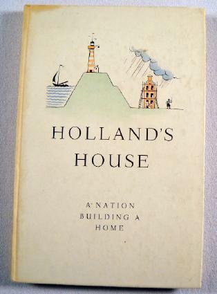 Image for Holland's House: A Nation Building a Home