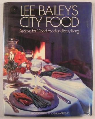 Image for Lee Bailey's City Food: Recipes for Good Food and Easy Living