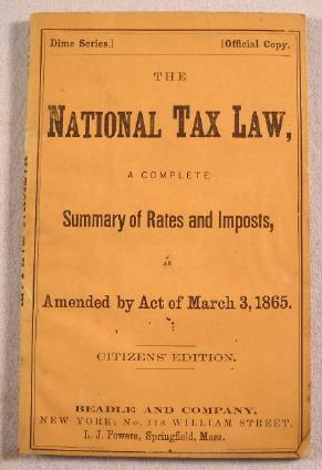 Image for The New National Tax Law.  Complete Summary of Rates and Imposts, as Amended By Act of March 3, 1865.  Citizen's Edition