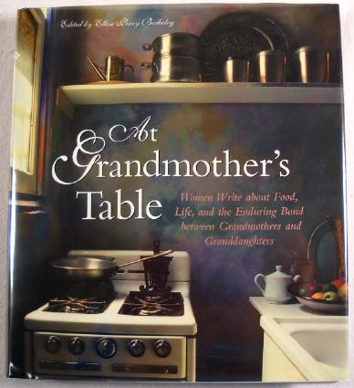Image for At Grandmother's Table: Women Write About Food, Life and the Enduring Bond Between Grandmothers  and Granddaughters