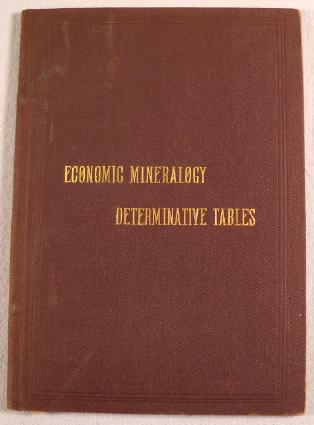 Image for Tables of Economic Mineralogy (Determinative). [Economic Mineralogy Determinative Tables]. Colorado State School of Mines Series No. 6