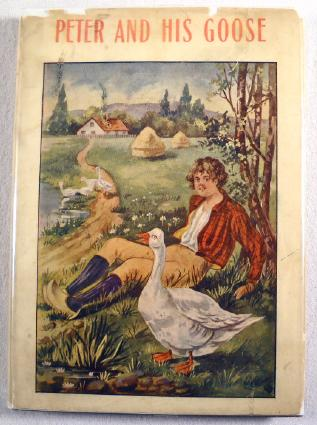 Image for Peter and His Goose; or, The Folly of Discontent, and Other Stories