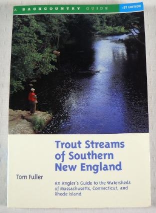 Image for Trout Streams of Southern New England: An Angler's Guide to the Watersheds of Massachusetts, Connecticut, and Rhode Island