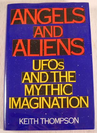 Image for Angels and Aliens: UFOs and the Mythic Imagination