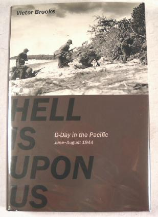 Image for Hell is Upon Us: D-Day in the Pacific June-August 1944