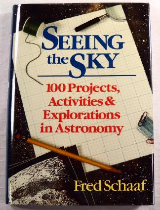 Image for Seeing the Sky : 100 Projects, Activities & Explorations in Astronomy