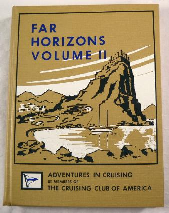 Image for Far Horizons Volume II: Adventures in Cruising By Members of the Cruising Club of America