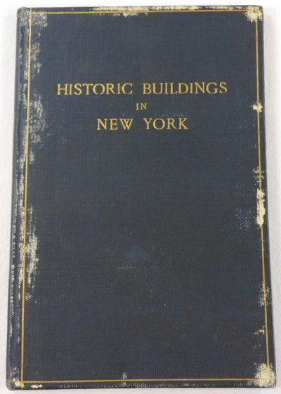 Image for Historic Buildings Now Standing in New York Which Were Erected Prior to Eighteen Hundred [1800]