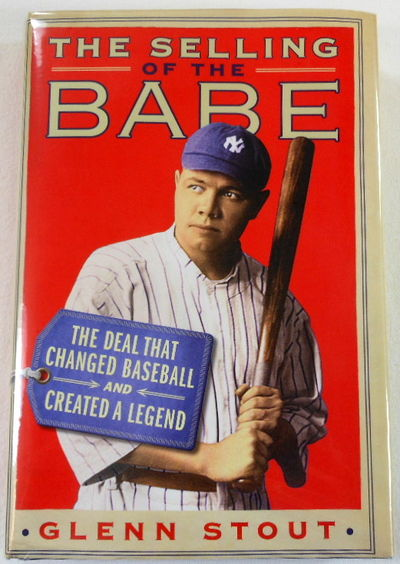 Image for The Selling of the Babe: The Deal That Changed Baseball and Created a Legend